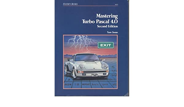 Mastering Turbo PASCAL: Amazon.es: Tom Swan: Libros en idiomas extranjeros