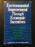 Environmental Improvement Through Economic Incentives, Anderson, Frederick R. and Kneese, Allen V., 0801821002