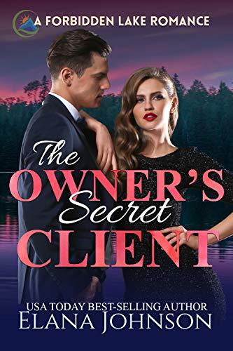 The Owner's Secret Client: A Sweet Dark Romance (Forbidden Lake Romance Book 3) by [Johnson, Elana]