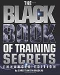 The Black Book of Training Secrets: E...