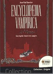 Encyclopaedia Vampirica - Encyclopédie Illustrée des Vampires