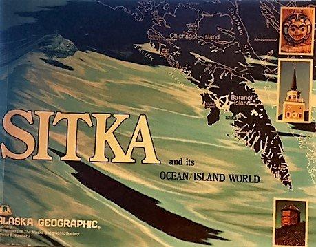 Sitka, and Its Ocean/Island World (Alaska Geographic, Vol. 9, No. 2)