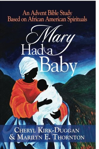 Search : Mary Had a Baby: An Advent Bible Study Based on African American Spirituals