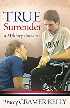 True Surrender: A Military Romance by [Cramer-Kelly, Tracey]