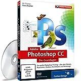 Adobe Photoshop CC - Die Grundlagen - auch für CS6 geeignet