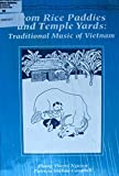 From Rice Paddies and Temple Yards: Traditional Music of Vietnam