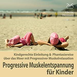 Progressive Muskelentspannung für Kinder Hörbuch