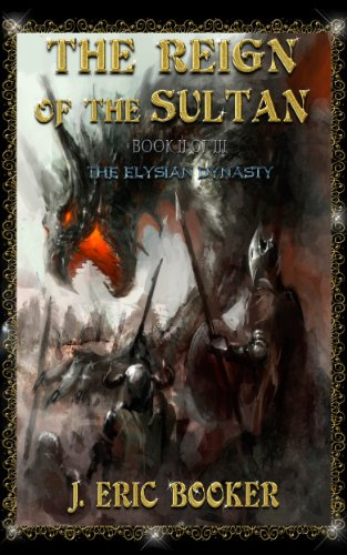 The Reign of the Sultan (THE ELYSIAN DYNASTY Book 2)