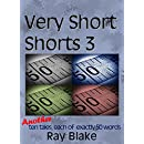 Very Short Shorts 3: Another ten tales, each of exactly 50 words