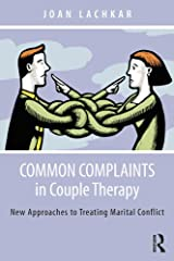 Common Complaints in Couple Therapy: New Approaches to Treating Marital Conflict Kindle Edition