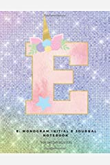 E: Monogram Initial E Journal Notebook for Unicorn Believers Paperback