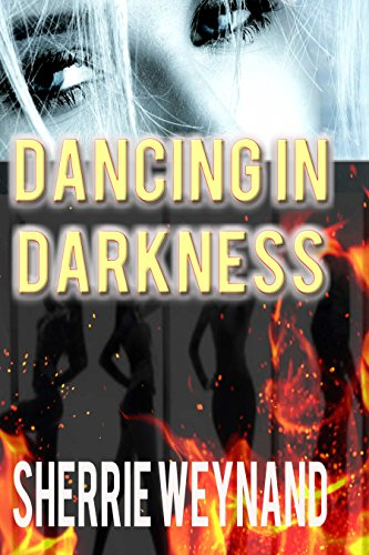 Dancing In Darkness by [Weynand, Sherrie]