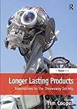 Longer Lasting Products Alternatives to the Throwaway Society