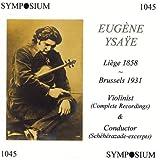 Eugene Ysaye: Violinist & Conductor