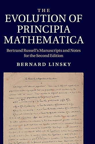 The Evolution of Principia Mathematica: Bertrand Russell's Manuscripts and Notes for the Second Edition