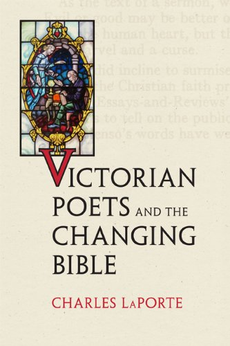 Victorian Poets and the Changing Bible (Victorian Literature and Culture Series)