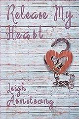 Release My Heart (Heart Series) Paperback