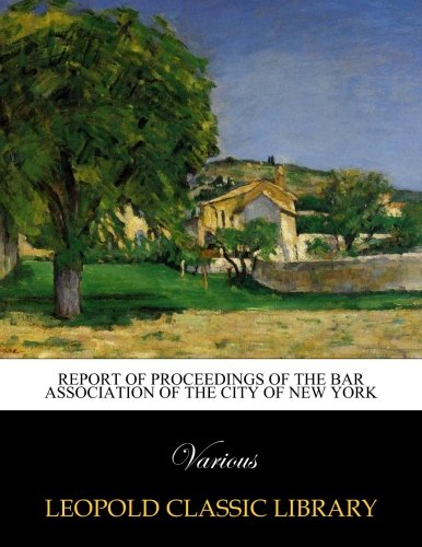 Download Report of Proceedings of the Bar Association of the City of New York pdf