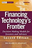 Financing Technology's Frontier: Decision-MakingModels for Investors and Advisors, 2nd Edition