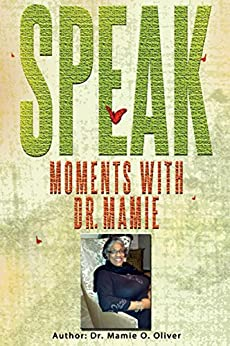 Speak: Moments with Dr. Mamie by [Oliver, Dr. Mamie O.]