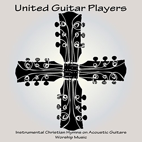 Christian Guitar - Instrumental Christian Hymns on Acoustic Guitars - Worship Music