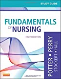 Study Guide for Fundamentals of Nursing 8th Edition
