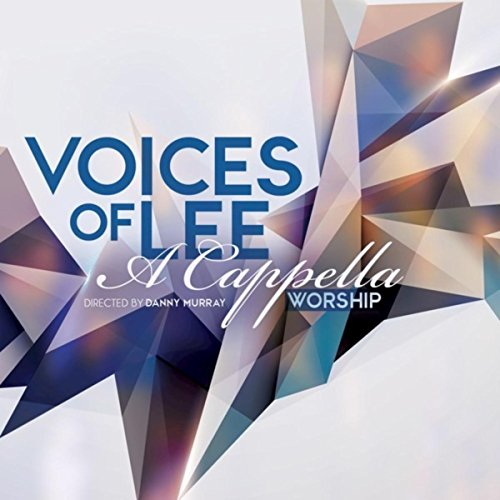 Alive (The Voices Of Lee A Cappella Worship)