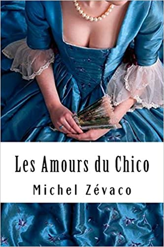 Les Pardaillan - Les amours du Chico - Tome VI (French Edition)