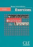Grammaire expliquée du français. Intérmediaire. Cahier d