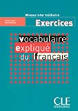 learning french advanced - Vocabulaire Explique Du Francais Workbook (Intermediate/Advanced) (English and French Edition)