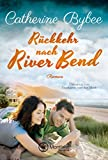 Rückkehr nach River Bend (Happy End in River Bend 2) (German Edition)