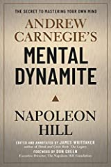 Andrew Carnegie's Mental Dynamite: How to Unlock the Awesome Power of You Kindle Edition