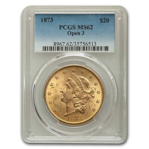 1873 $20 Liberty Gold Double Eagle Open 3 MS-62 PCGS G$20 MS-62 PCGS