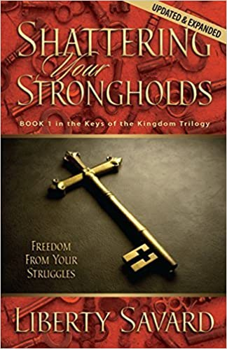 Book Shattering Your Strongholds by Liberty Savard (2001-12-01)