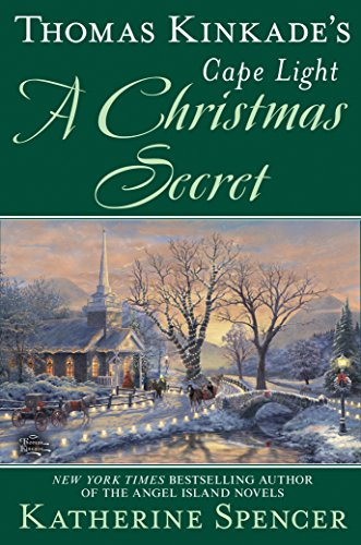 (Thomas Kinkade's Cape Light: A Christmas Secret (A Cape Light Novel Book 19))
