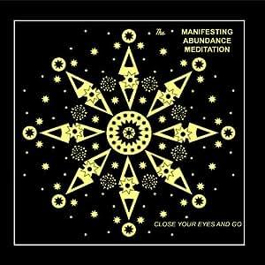 The Manifesting Abundance Meditation