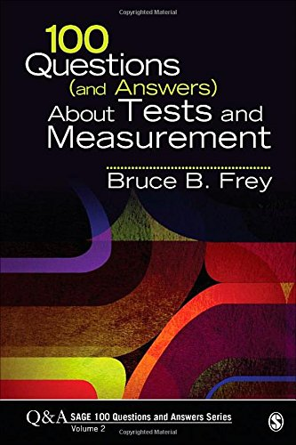 100 Questions (and Answers) About Tests and Measurement (SAGE 100 Questions and Answers)