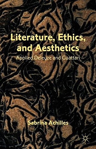 Literature, Ethics, and Aesthetics: Applied Deleuze and Guattari