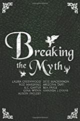 Breaking The Myth: A Collection of Unusual Myth Retellings Paperback