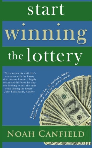 Start Winning The Lottery: Powerful Strategies for Powerball, Mega Millions, Scratch, and Most Lotto Games (Winning Mega Millions Ticket compare prices)