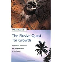 The Elusive Quest for Growth: Economists' Adventures and Misadventures in the Tropics