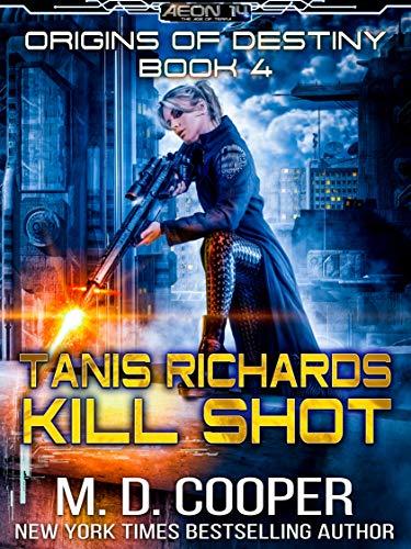 Tanis Richards: Kill Shot (Aeon 14 - Origins of Destiny)