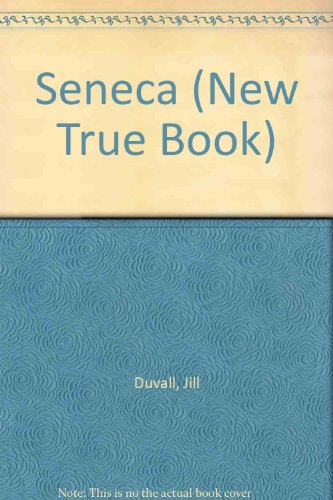 Seneca (New True Book)
