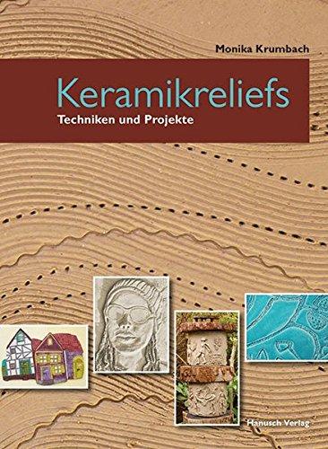 Keramikreliefs: Techniken und Projekte