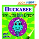 Huckabee the Little Blue Dragon - A Childrens Picture Book