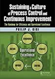 #8: Sustaining a Culture of Process Control and Continuous Improvement: The Roadmap for Efficiency and Operational Excellence