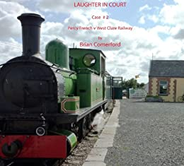 Laughter in Court - Percy French v West Clare Railway