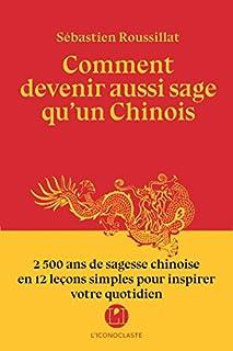 Comment devenir aussi sage qu'un Chinois