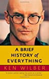 A Brief History of Everything, Steve Grad and Ken Wilber, 1590304500