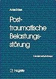 Posttraumatische Belastungsstörung (Fortschritte der Psychotherapie / Manuale für die Praxis)